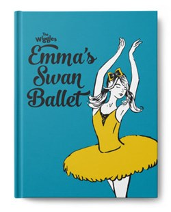 The Wiggles: Emma's Swan Ballet by The Wiggles: Emma! (9781922385086) - HardCover - Non-Fiction Art & Activity
