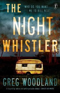 The Night Whistler by Greg Woodland (9781922458230) - PaperBack - Crime Mystery & Thriller