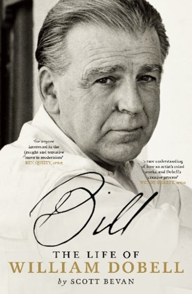Bill: The Life of William Dobell