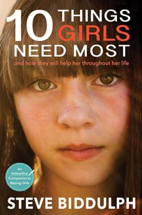 10 Things Girls Need Most by Steve Biddulph (9781925048841) - PaperBack - Family & Relationships Parenting