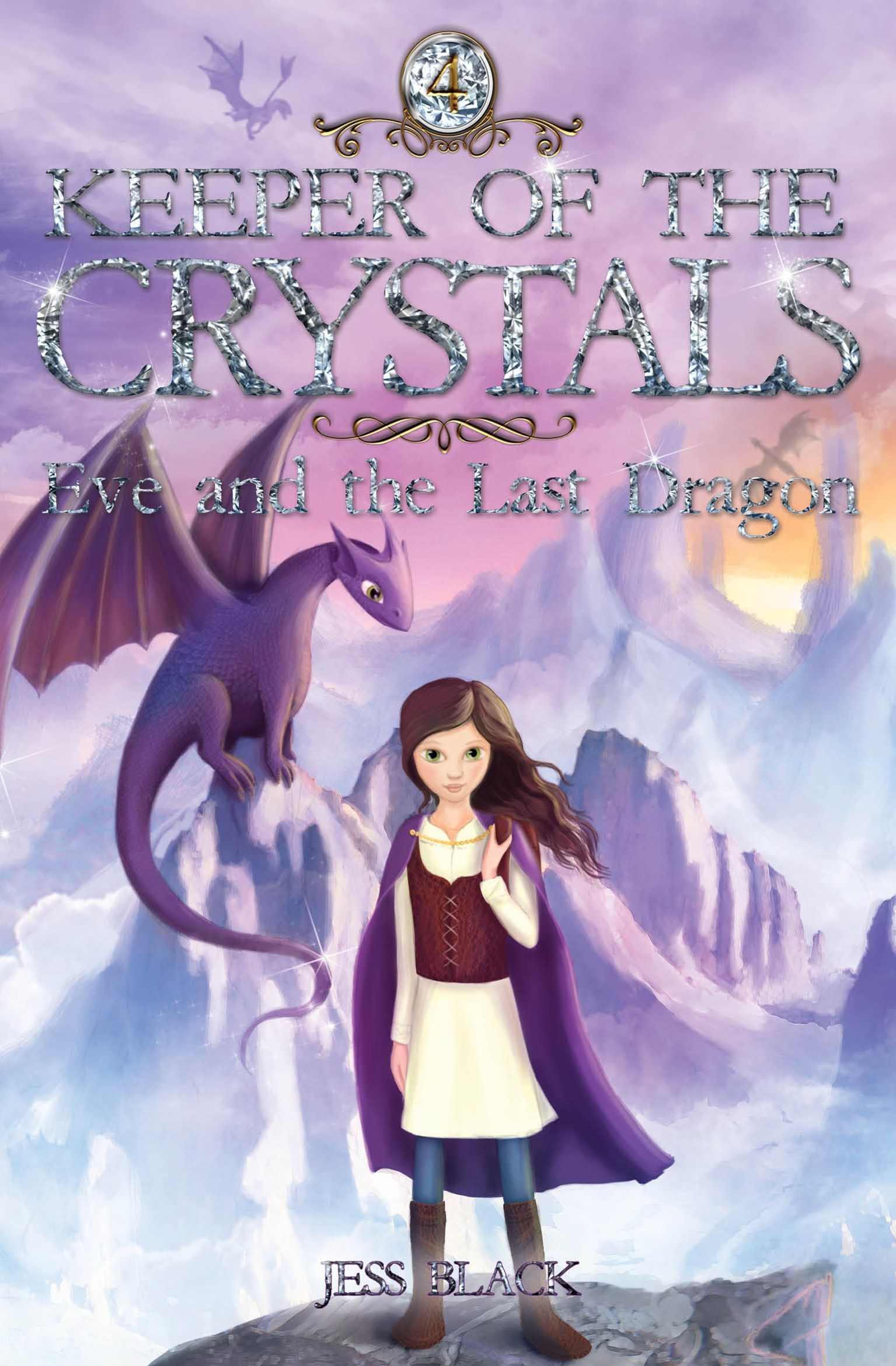 Keeper of the Crystals: #4 Eve and the Last Dragon