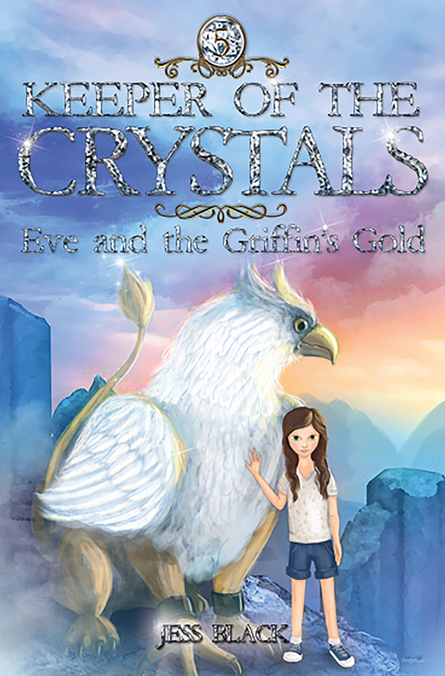 Keeper of the Crystals: Eve and the Griffin's Gold