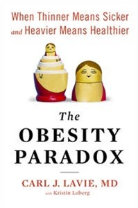 The Obesity Paradox: When Thinner Means Sicker And Heavier MeansHealthier