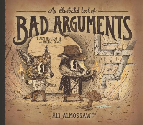 Illustrated Book Of Bad Arguments, An