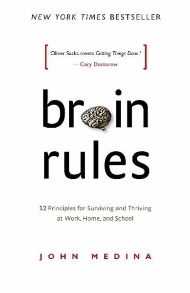 Brain Rules: 12 principles for Surviving and Thriving at Work, Home, and School (Revised Edition).