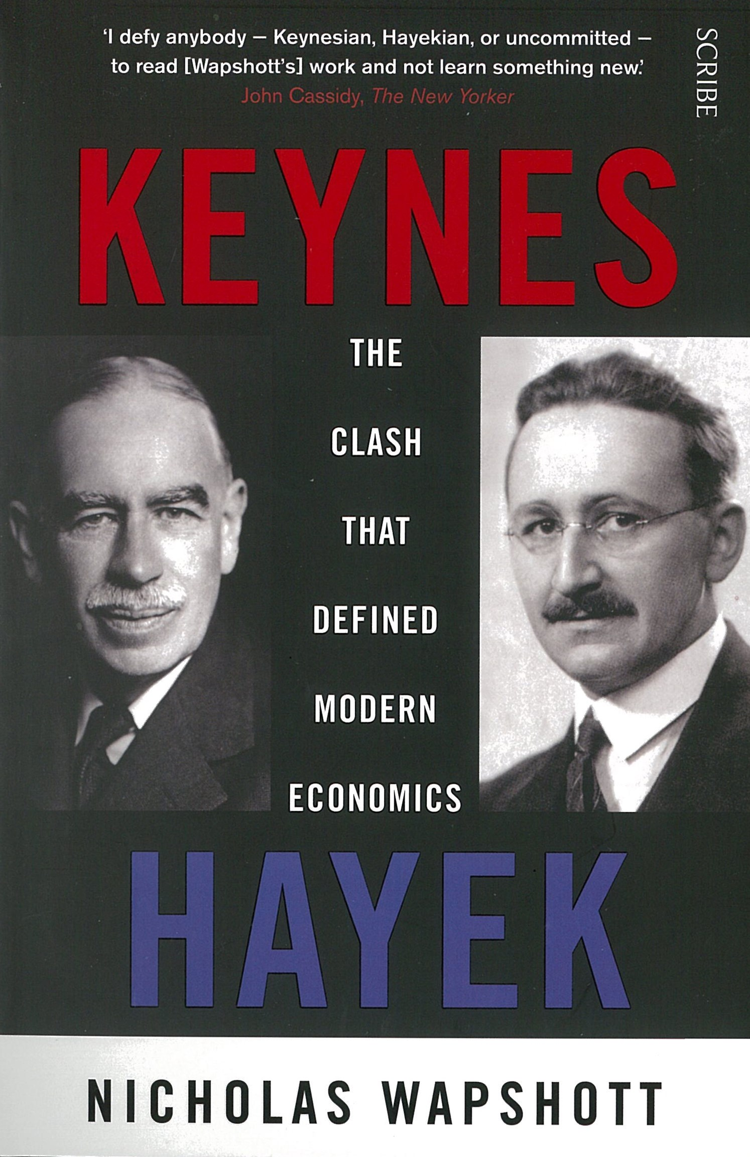 Keynes/Hayek: The Clash That Defined Modern Economics