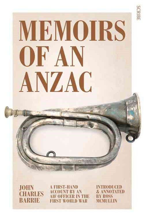 Memoirs Of An Anzac: A First-Hand Account By An Aif OfficerIn The First World War