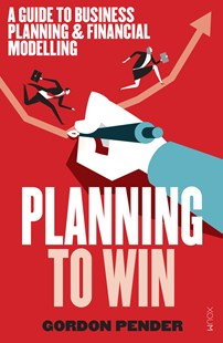 Planning to Win by Gordon Pender (9781925143416) - PaperBack - Business & Finance