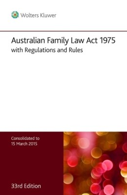 Australian Family Law Act 1975 with Regulations and Rules