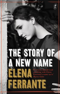 The Story of a New Name: The Neapolitan Novels, Book Two by Elena Ferrante (9781925240016) - PaperBack - Modern & Contemporary Fiction General Fiction