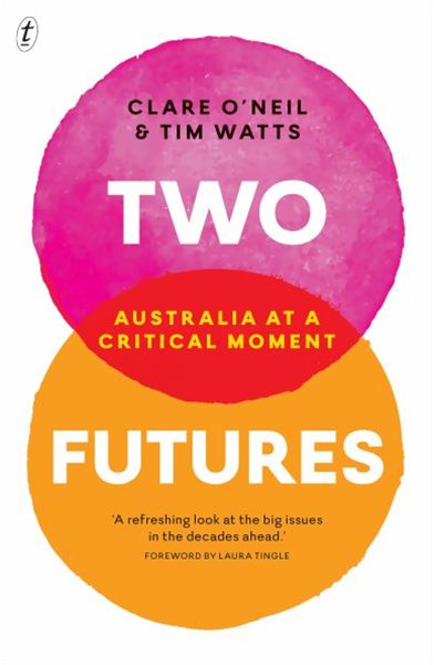 Two Futures: Australia at a Critical Moment
