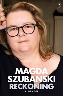 Reckoning: A Memoir by Magda Szubanski (9781925240436) - HardCover - Biographies Entertainment