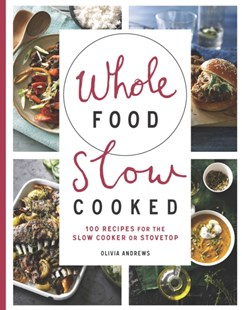 (ebook) Whole Food Slow Cooked - Cooking Cooking Reference