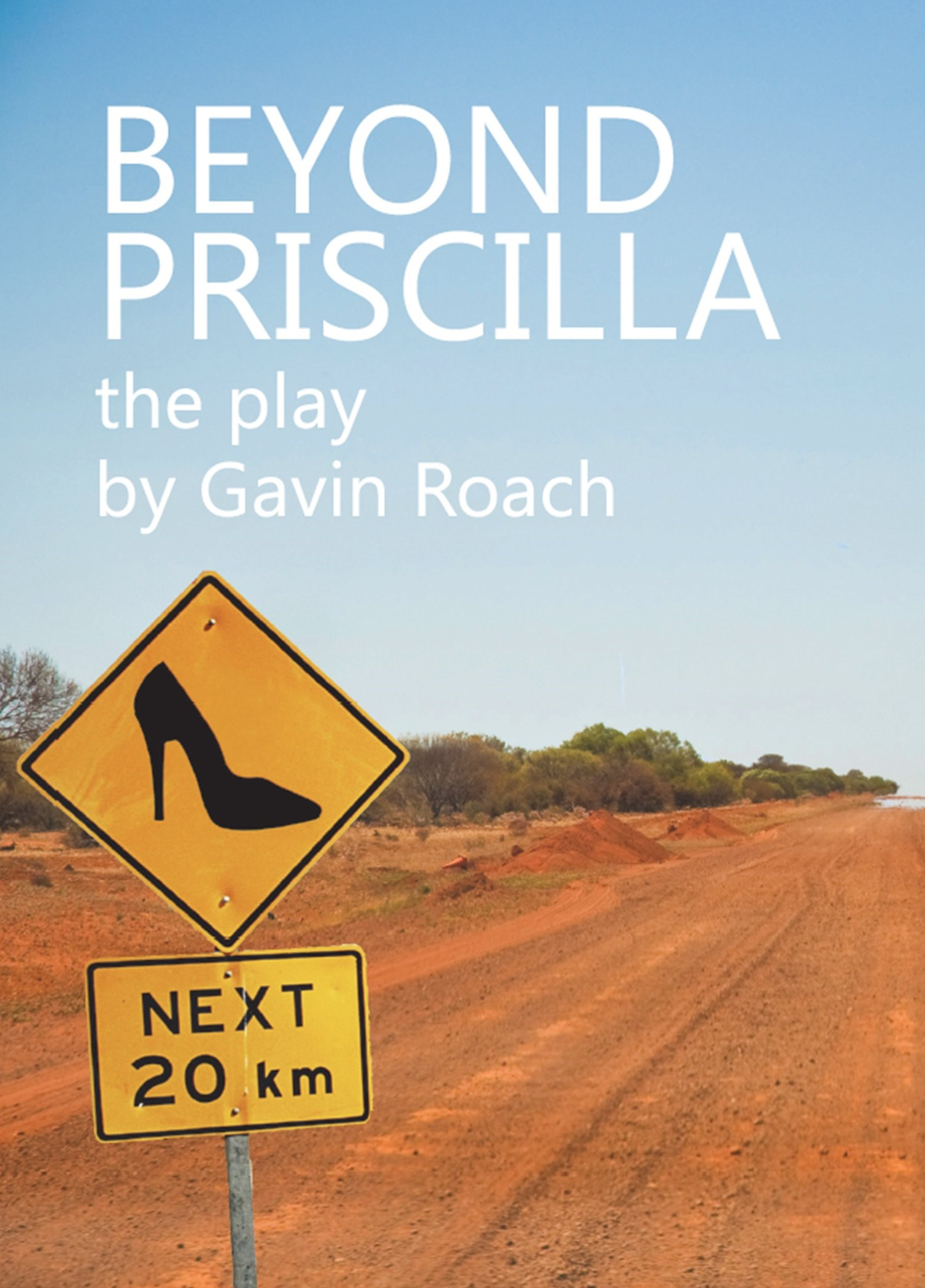 Beyond Priscilla: The Play