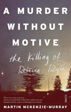 A Murder without Motive: the killing of Rebecca Ryle