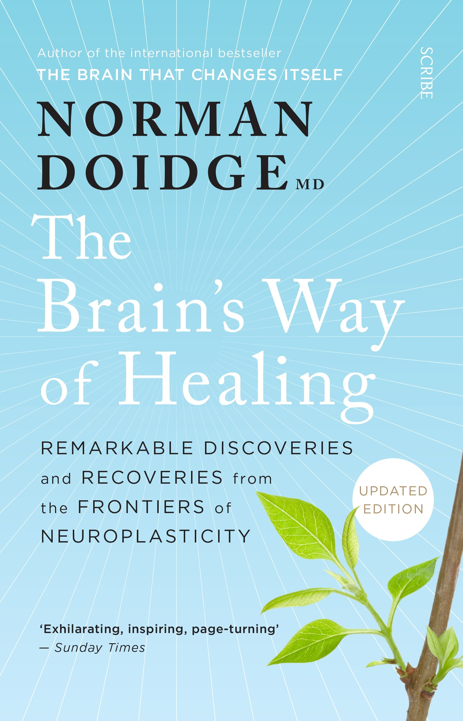 Brain's Way of Healing: remarkable discoveries and recoveries from the frontiers of neuroplasticity