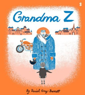 Grandma Z by Daniel Gray-Barnett (9781925322156) - HardCover - Picture Books