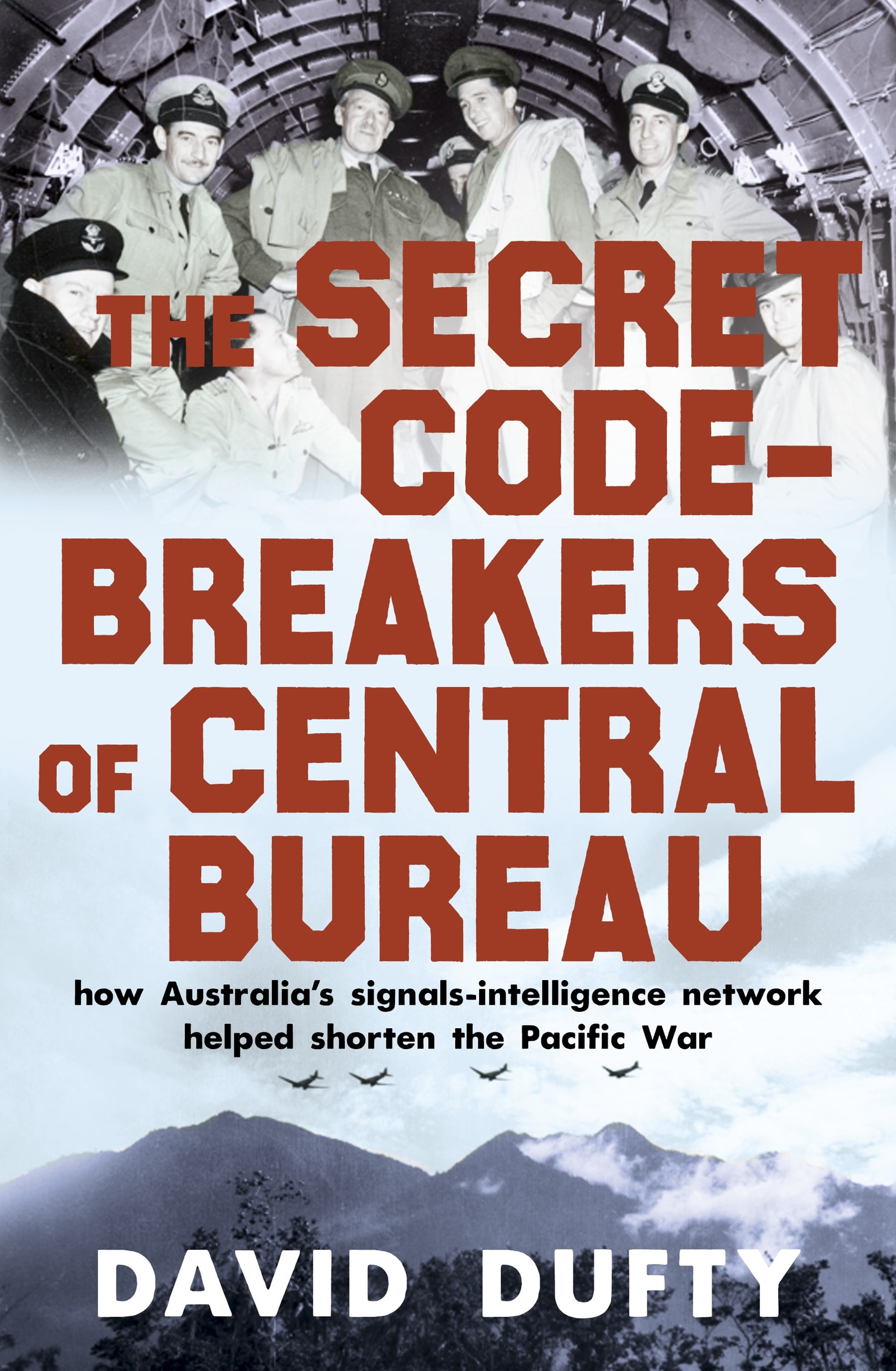 The Secret Code-Breakers of Central Bureau: how Australia's signals-intelligence network shortened