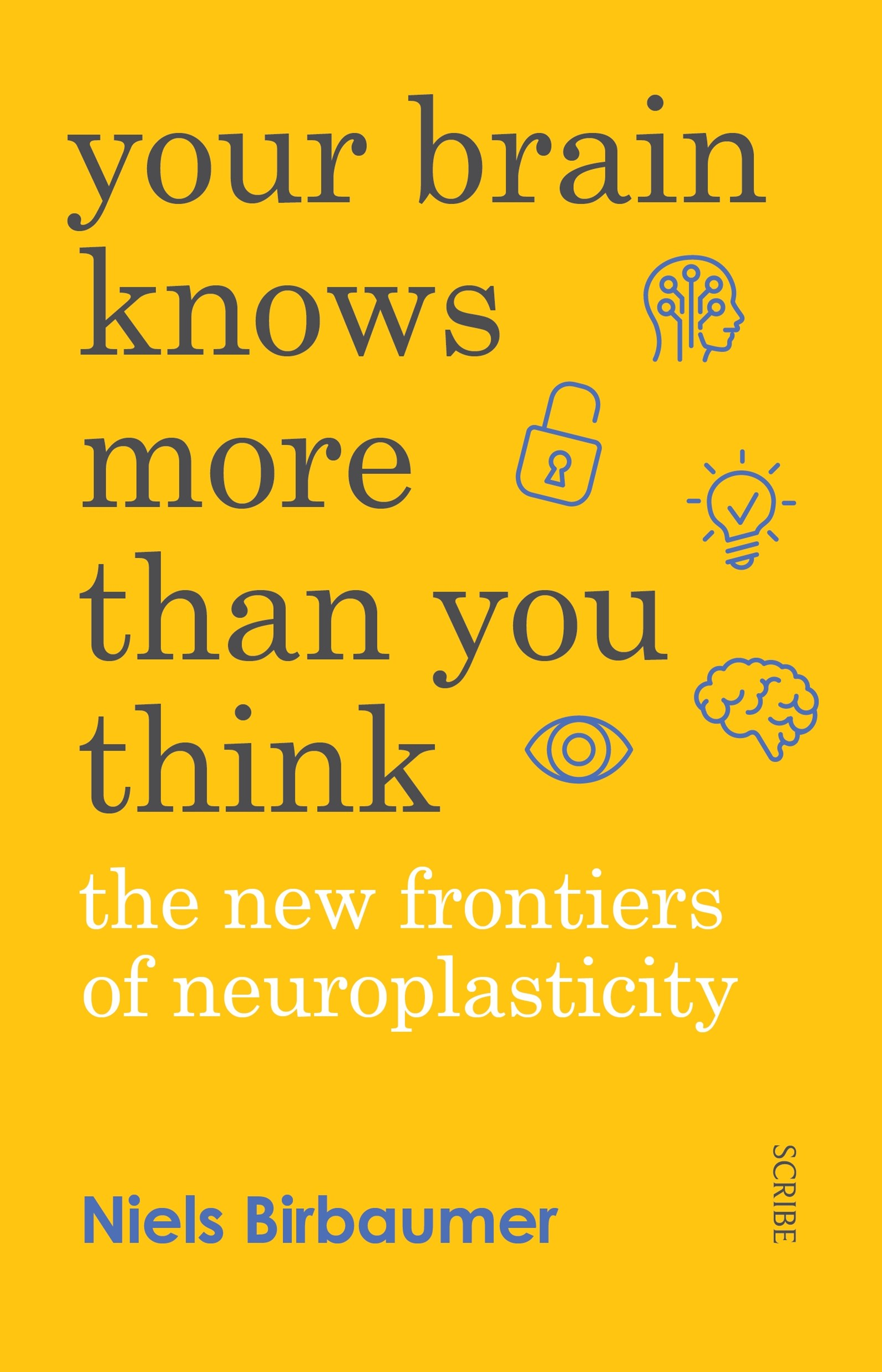 Your Brain Knows More Than You Think: The New Frontiers of Neuroplasticity