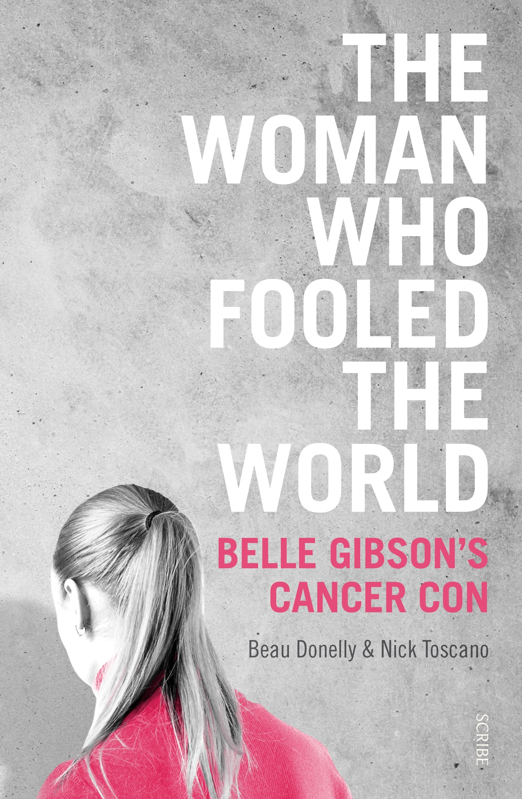 The Woman Who Fooled the World: Belle Gibsons Cancer Con