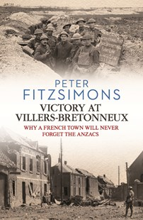 Victory at Villers-Bretonneux by Peter FitzSimons (9781925324679) - PaperBack - Military