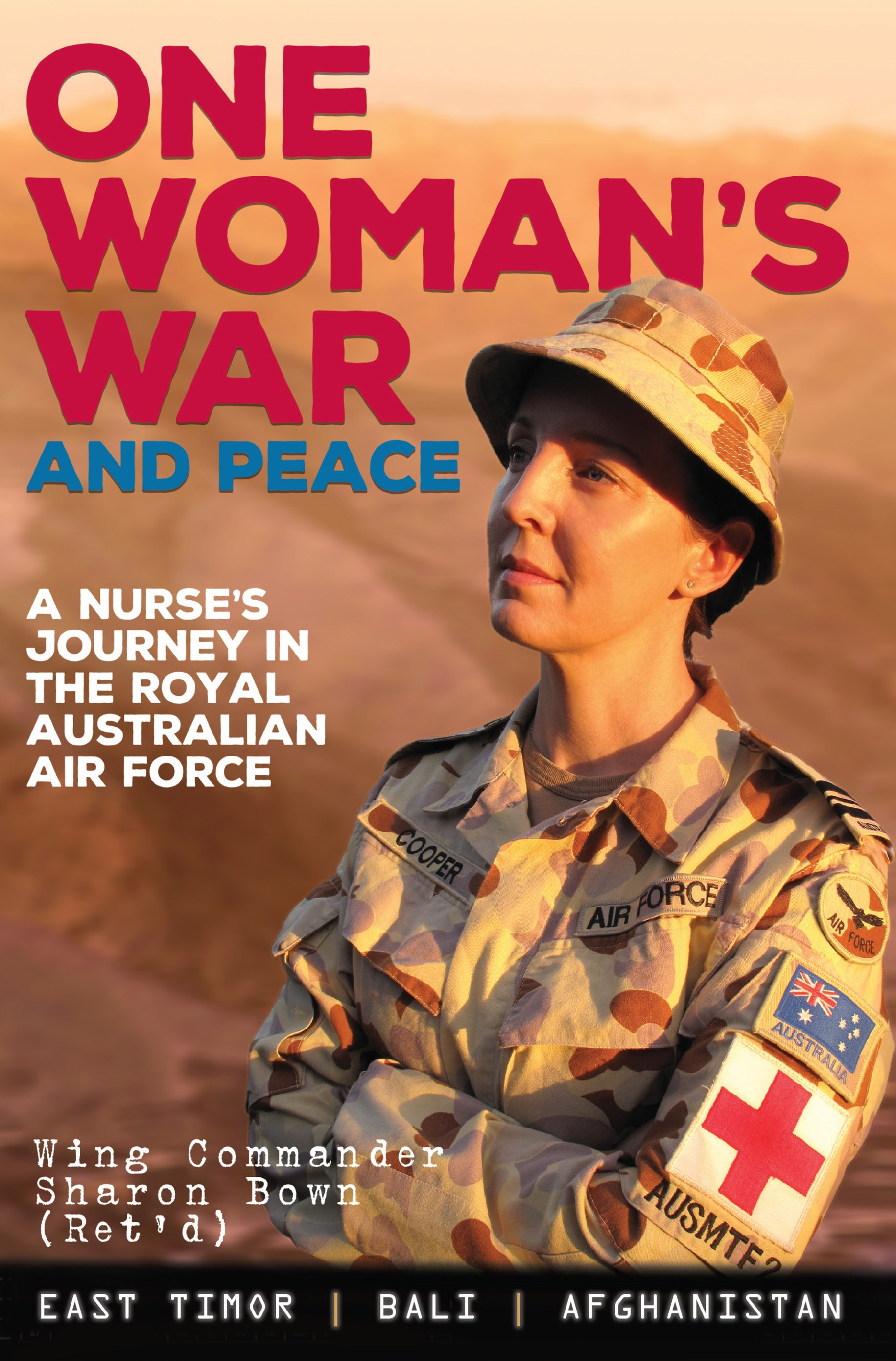 One Woman's War and Peace: A Nurse's Journey in the Royal Australian AirForce