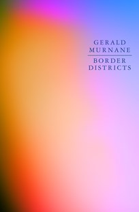 Border Districts by Gerald Murnane (9781925336542) - PaperBack - Modern & Contemporary Fiction General Fiction