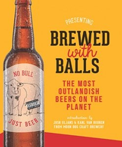 Brewed with Balls: The Most Outlandish Beers on the Planet