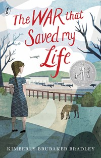 The War That Saved My Life by Kimberly Brubaker Bradley (9781925355642) - PaperBack - Children's Fiction Older Readers (8-10)