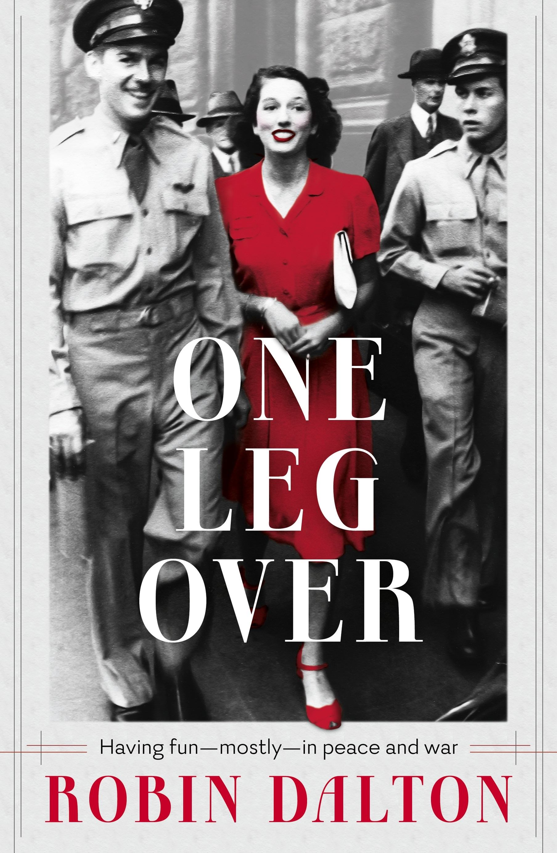 One Leg Over: Having Fun - Mostly - in Peace and War