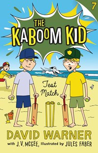 Test Match (Kaboom Kid Book 7) by David Warner (9781925368185) - PaperBack - Children's Fiction Older Readers (8-10)