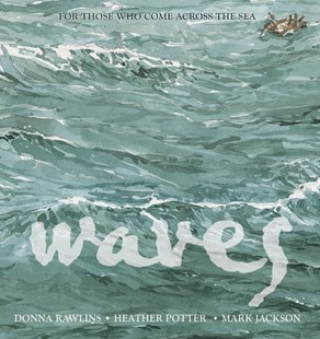 Waves by Donna Rawlins, Mark Jackson, Heather Potter (9781925381641) - HardCover - Non-Fiction Family Matters