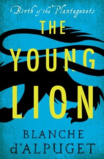 Young Lion by Blanche d'Alpuget (9781925384758) - PaperBack - Historical fiction