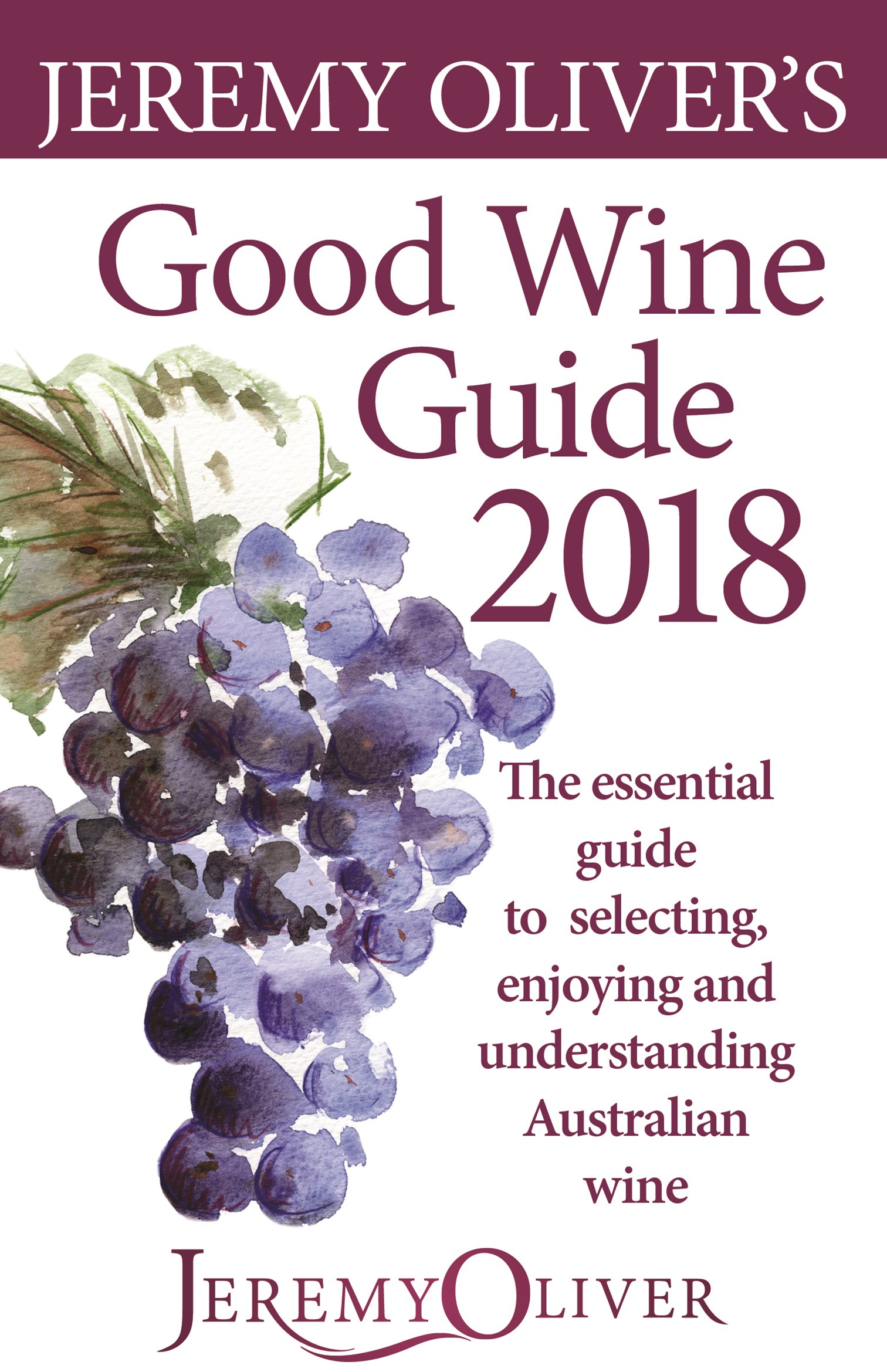 Jeremy Oliver's Good Wine Guide 2018