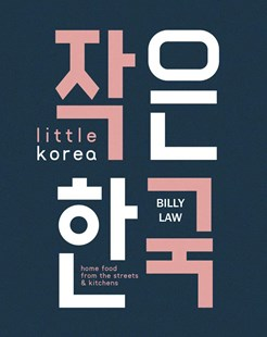 Little Korea by Billy Law, Simon Park (9781925418163) - HardCover - Cooking Asian