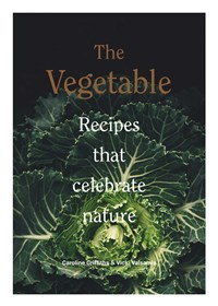 The Vegetable: Simple Recipes for Putting More Veg in Your Life