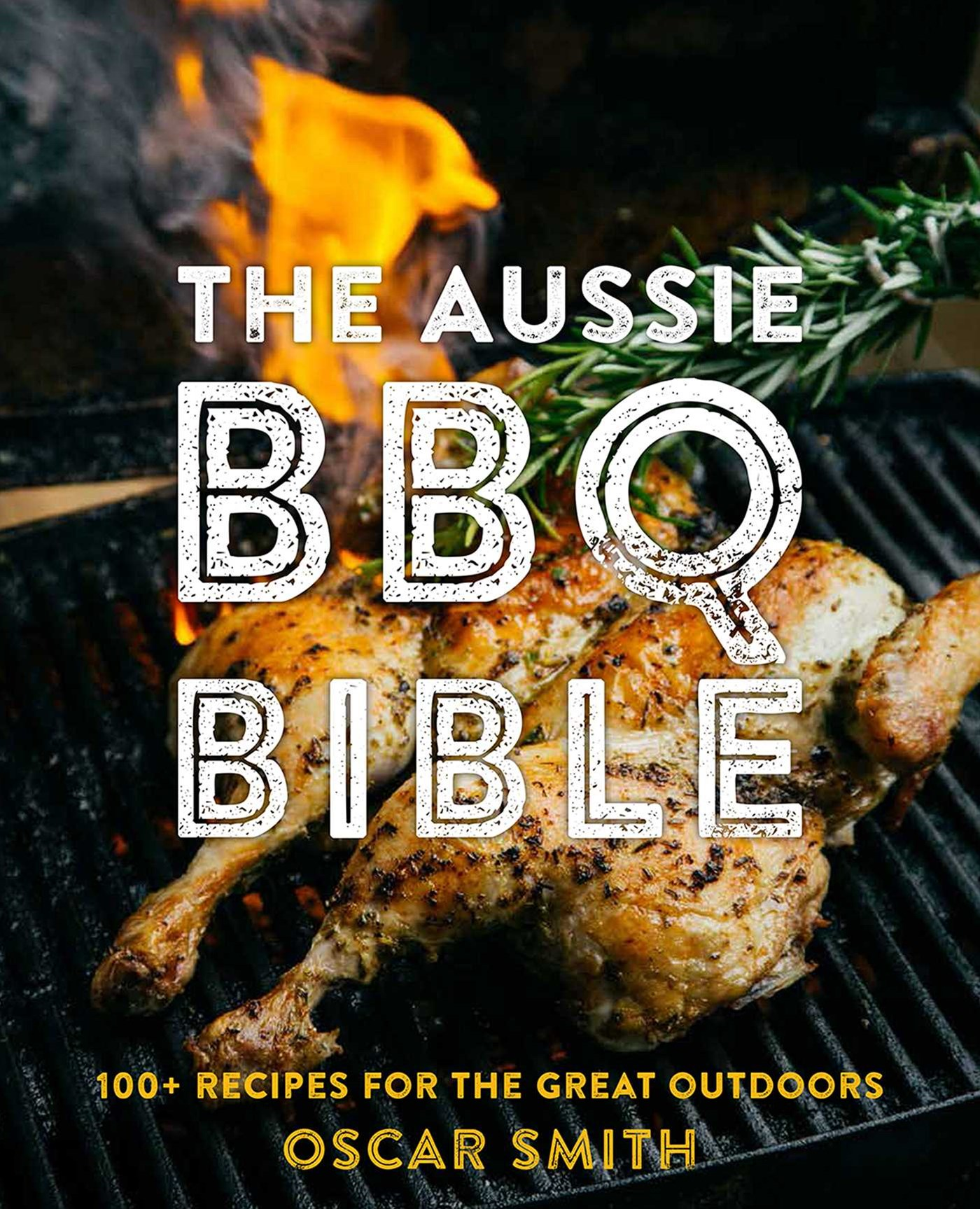 The Aussie BBQ Bible: 100+ recipes for the great outdoors