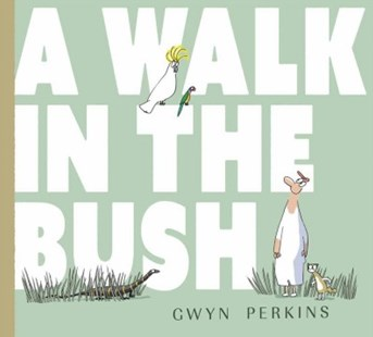 A Walk in the Bush by Gwyn Perkins (9781925475531) - HardCover - Children's Fiction