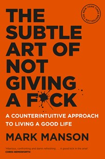 The Subtle Art of Not Giving a F*ck by Mark Manson (9781925483598) - PaperBack - Self-Help & Motivation