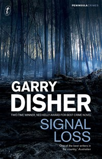 Signal Loss: Peninsula Crimes 7 by Garry Disher (9781925498837) - PaperBack - Crime Mystery & Thriller