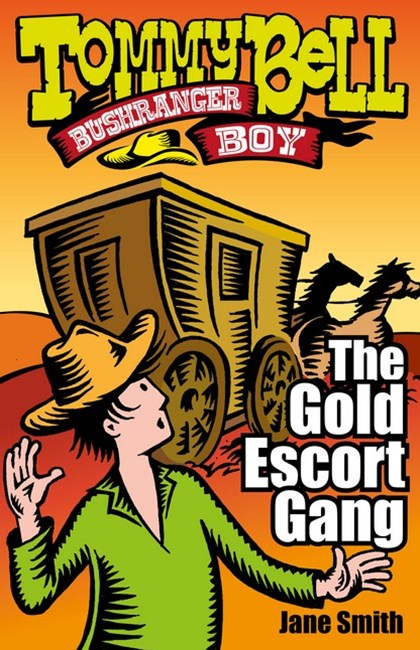 Tommy Bell Bushranger Boy: The Gold Escort Gang