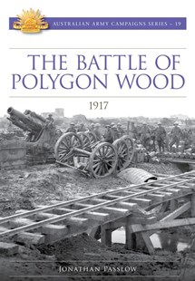 Battle of Polygon Wood 1917 by Jonathan Passlow (9781925520651) - PaperBack - Military Wars