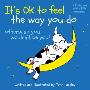 It's OK to feel the way you do by Josh Langley (9781925520965) - PaperBack - Picture Books