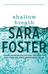 Shallow Breath by Sara Foster (9781925533248) - PaperBack - Modern & Contemporary Fiction General Fiction