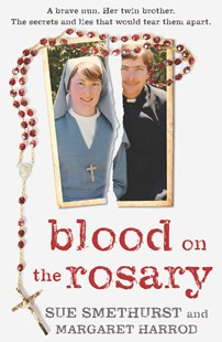 Blood on the Rosary by Sue Smethurst, Margaret Harrod (9781925533330) - PaperBack - Biographies General Biographies
