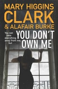 You Don't Own Me by Mary Higgins Clark, Mary Higgins Clark, Alafair Burke (9781925533903) - PaperBack - Children's Fiction