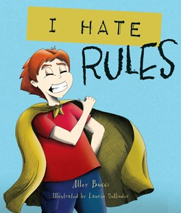 I Hate Rules by Alley Bucci, Lauren Mullinder (9781925545128) - PaperBack - Children's Fiction