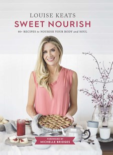 Sweet Nourish by Louise Keats (9781925596977) - PaperBack - Cooking