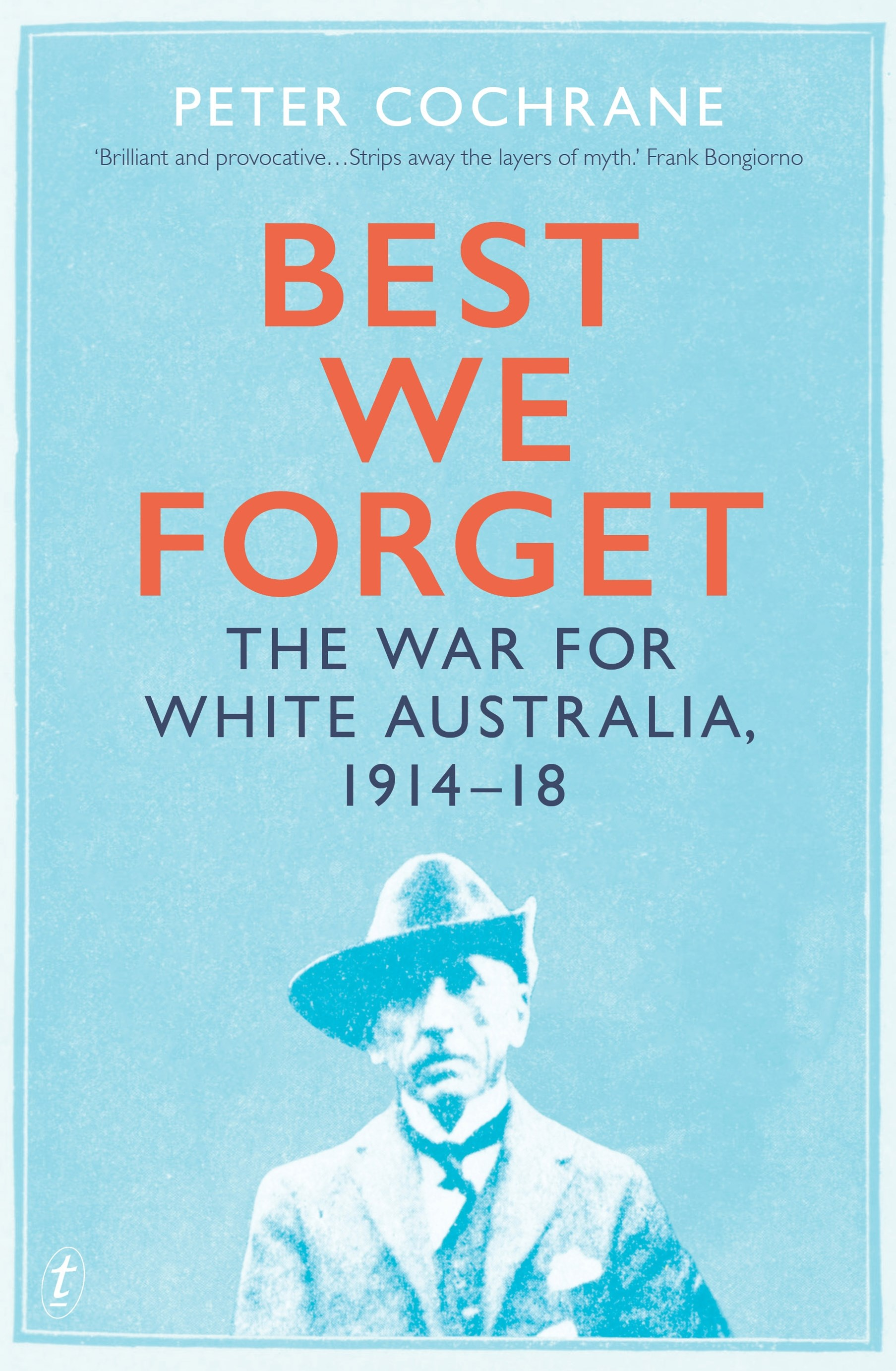 Best We Forget: The War for White Australia, 1914-18