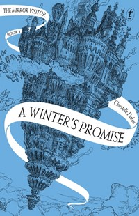 A Winter's Promise: The Mirror Visitor, Book One by Christelle Dabos (9781925603828) - PaperBack - Children's Fiction Teenage (11-13)